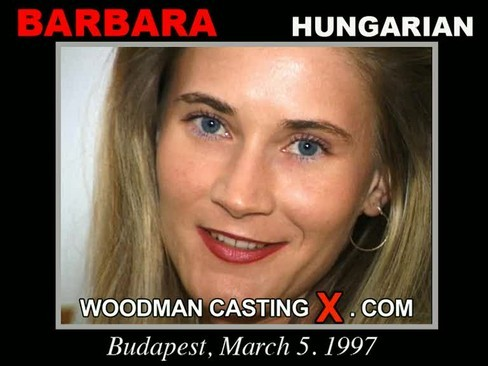 Barbara - `Barbara casting` - by Pierre Woodman for WOODMANCASTINGX