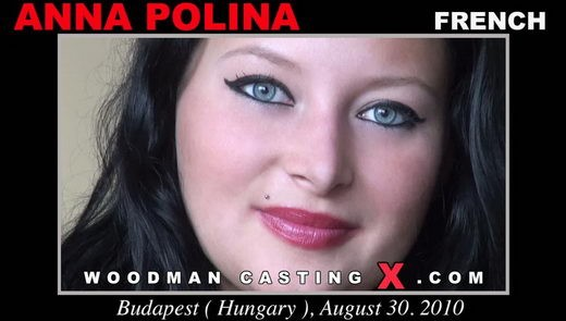 Anna Polina - `Anna Polina casting` - by Pierre Woodman for WOODMANCASTINGX